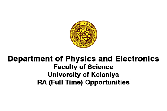 Department of Physics and Electronics, Faculty of Science, University of Kelaniya RA (Full Time) Opportunities