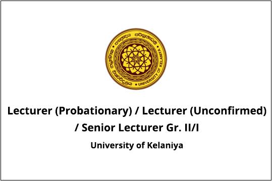 Lecturer (Probationary) / Lecturer (Unconfirmed) / Senior Lecturer Gr. II/I- Vacancies
