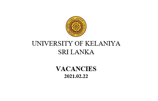 VACANCIES UNIVERSITY OF KELANIYA – SRI LANKA 22.02.2021
